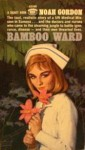 Bamboo Ward - Noah Gordon