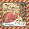 Merry Creature Christmas - Dandi Daley Mackall