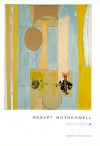 Robert Motherwell: What Art Holds - Mary Ann Caws, Robert Motherwell