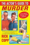 The Actor's Guide To Murder (A Jarrod Jarvis Mystery #1) - Rick Copp