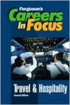 Careers in Focus: Travel and Hospitality - J.G. Ferguson Publishing Company
