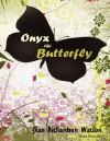 Onyx the Butterfly - Jean Watson