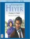 Friday's Child (MP3 Book) - Eve Matheson, Georgette Heyer