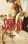 Once Upon a Scandal - Delilah Marvelle