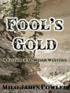 Fool's Gold - Milo James Fowler