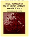 Project Workbook for Systems Analysis and Design and the Transition to Objects - Sandra Donaldson Dewitz