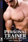 Personal Trainer - Giselle Renarde, Alex Severn, Angel Propps, Jeanette Grey, K.D. Grace