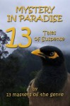 Mystery in Paradise: 13 Tales of Suspense - Gail M. Baugniet, Laurie Hanan, Rosemary and Larry Mild, Patricia Morin, A K Gunn, Laureen Kwock, Bob Newell, Tyler Miranda, Lehua Parker, A.J. Llewellyn