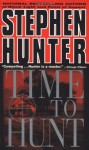 Time To Hunt - Stephen Hunter