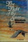 The Flight of the Swan - Elizabeth Webster
