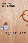 Apricot Jam: And Other Stories - Aleksandr Solzhenitsyn