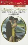 The Fiorenza Forced Marriage - Melanie Milburne