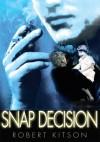 Snap Decision - Robert Kitson