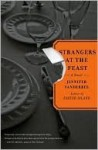 Strangers at the Feast: A Novel - Jennifer Vanderbes