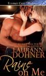 Raine on Me - Laurann Dohner