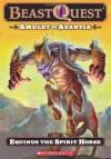 Amulet of Avantia: Equinus the Spirit Horse (Beast Quest, #20) - Adam Blade