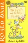 The Giraffe and The Pelly and Me: Si Jerapah dan Si Pelly dan Aku - Quentin Blake, Poppy D. Chusfani, Roald Dahl
