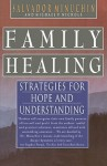 Family Healing: Strategies for Hope and Understanding - Salvador Minuchin, Michael P. Nichols