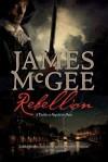 Rebellion: A Thriller in Napoleon's Paris - James McGee