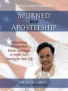Spurned into Apostleship Journal and Workbook: Overcoming Principalities, Powers and People to Fulfill God's Destiny for Your Life - Jackie L. Green