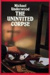 The Uninvited Corpse - Michael Underwood