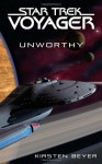 Star Trek: Voyager: Unworthy - Kirsten Beyer