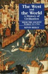 The West and the World: A History of Civilization : From the Ancient World to 1700 (The West & the World) - Kevin Reilly