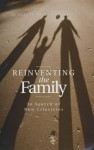 Reinventing the Family: In Search of New Lifestyles - Elisabeth Beck-Gernsheim, Patrick Camiller