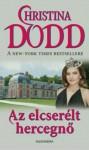 Az elcserélt hercegnő - Christina Dodd