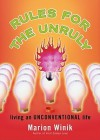 Rules for the Unruly: Living an Unconventional Life - Marion Winik