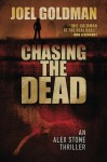 Chasing The Dead - Joel Goldman