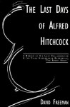 The Last Days of Alfred Hitchcock - David Freeman