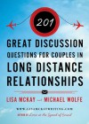 201 Great Discussion Questions for Couples in Long Distance Relationships - Lisa McKay, Michael Wolfe