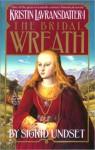 The Bridal Wreath: Kristin Lavransdatter, Vol 1 - Sigrid Undset