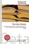 The Iron Dream - Lambert M. Surhone, Susan F. Marseken