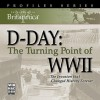Encyclopaedia Britannica Profiles Series D-Day: the Turning Point of WWll ordered by Traci Mysliwiec 10-24-05: The Invasions That Changed History Forever - Encyclopaedia Britannica