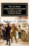 The 25 Most Influential Protestant Leaders in the United States - Robert C. Jones