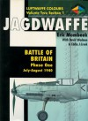 Jagdwaffe: Battle of Britain-Phase One-Luftwaffe Colour-V2 Section 1 - Eric Mombeek, David Wadman