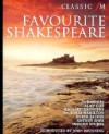 Classic FM Favourite Shakespeare - Richard Griffiths, Derek Jacobi, Imogen Stubbs, Samantha Bond, Antony Sher, Gareth Armstrong, Victoria Hamilton, Alan Cox, John Brunning, William Shakespeare