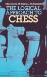 The Logical Approach to Chess - Max Euwe, Francis A. Davis