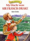 My Uncle Was Sir Francis Drake - Rob Childs