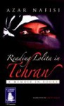 Reading Lolita in Tehran: A Memoir In Books - Azar Nafisi, Lisette Lecat