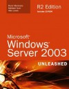 Microsoft Windows Server 2003 Unleashed R2 Edition [With CDROM] - Rand Morimoto, Michael Noel