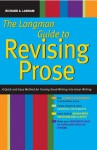 Longman Guide to Revising Prose: A Quick and Easy Method for Turning Good Writing into Great Writing - Richard A. Lanham