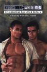 Black Men/White Men: A Gay Anthology - Michael J. Smith