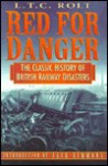 Red For Danger: The Classic History Of British Railway Disasters - L.T.C. Rolt
