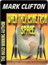 When They Come from Space (Hilarious Misadventures of Ralph Kennedy #2) - Mark Clifton