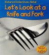 Let's Look at a Knife & Fork - Angela Royston