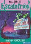 Un día en Horrorlandia (Escalofríos, #16) (Goosebumps, #16) - R.L. Stine