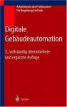 Digitale Gebaudeautomation - Arbeitskreis Der Professoren F]r Regelun, Arbeitskreis Der Professoren F]r Regelun